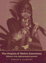 9780521592802: The Origins of Native Americans: Evidence from Anthropological Genetics