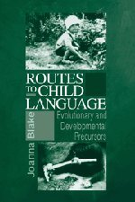 9780521592994: Routes to Child Language: Evolutionary and Developmental Precursors