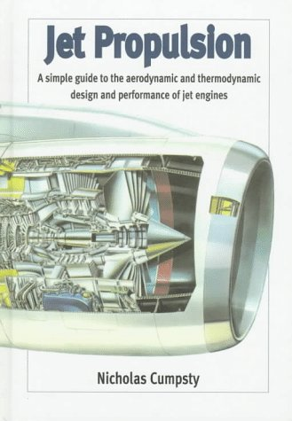 9780521593304: Jet Propulsion: A Simple Guide to the Aerodynamic and Thermodynamic Design and Performance of Jet Engines (Cambridge Engine Technology Series)