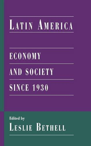 Latin America Economy and Society Since 1930: Bethell, Leslie (ed.)