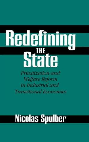 9780521594257: Redefining the State: Privatization and Welfare Reform in Industrial and Transitional Economies