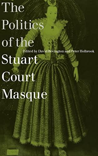 9780521594363: The Politics of the Stuart Court Masque