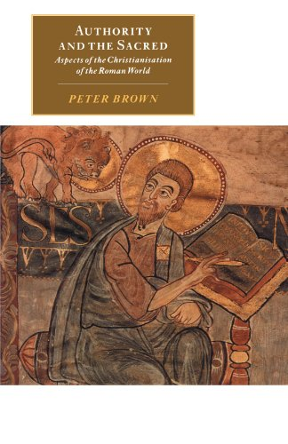 Authority and the Sacred. Aspects of the Christianisation of the Roman World.: BROWN, P.,
