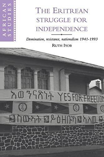 9780521595919: The Eritrean Struggle for Independence Paperback: Domination, Resistance, Nationalism, 1941-1993 (African Studies)
