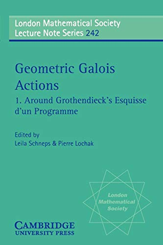 9780521596428: Geometric Galois Actions: Volume 1, Around Grothendieck's Esquisse d'un Programme