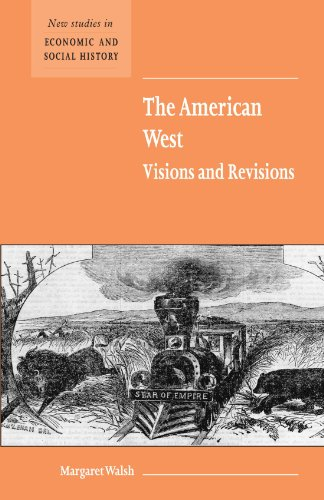9780521596718: The American West. Visions and Revisions (New Studies in Economic and Social History)
