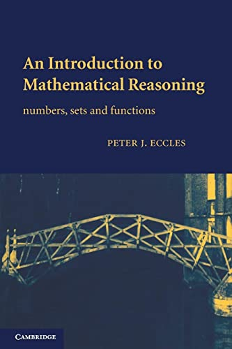 9780521597180: An Introduction to Mathematical Reasoning: Numbers, Sets and Functions