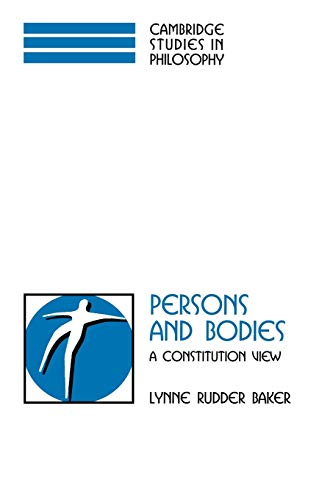 9780521597197: Persons and Bodies Paperback: A Constitution View (Cambridge Studies in Philosophy)