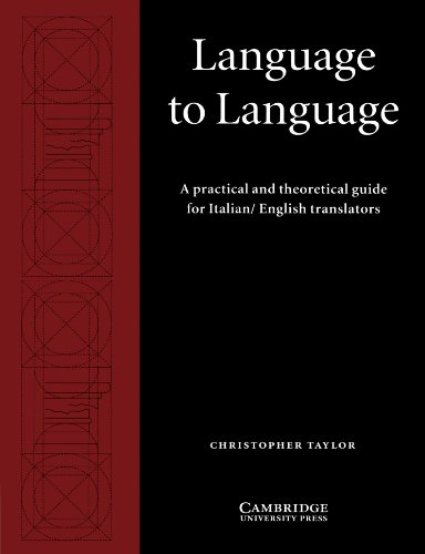 9780521597234: Language to Language: A Practical and Theoretical Guide for Italian/English Translators