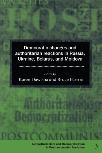 Democratic Changes and Authoritarian Reactions in Russia, Ukraine, Belarus, and Moldova