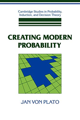 9780521597357: Creating Modern Probability Paperback: Its Mathematics, Physics and Philosophy in Historical Perspective (Cambridge Studies in Probability, Induction and Decision Theory)