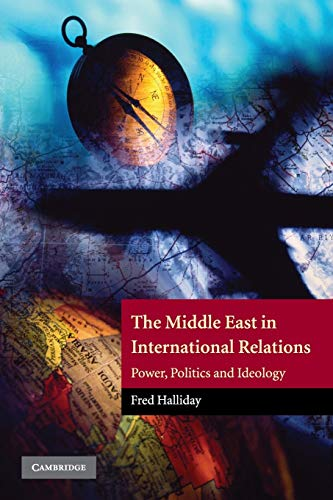 9780521597418: The Middle East in International Relations: Power, Politics and Ideology