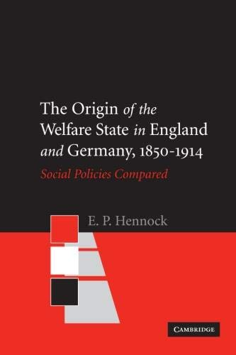 9780521597708: The Origin of the Welfare State in England and Germany, 1850-1914: Social Policies Compared