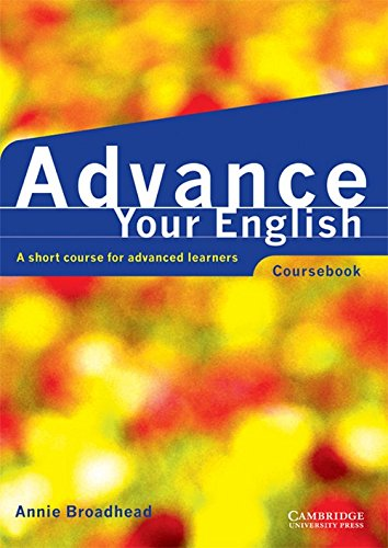 9780521597791: Advance your English Coursebook: A short course for advanced learners