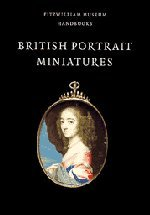 9780521597814: British Portrait Miniatures (Fitzwilliam Museum Handbooks)