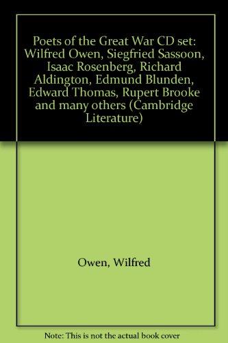 9780521598132: Poets of the Great War CD set: Wilfred Owen, Siegfried Sassoon, Isaac Rosenberg, Richard Aldington, Edmund Blunden, Edward Thomas, Rupert Brooke and many others (Cambridge Literature)