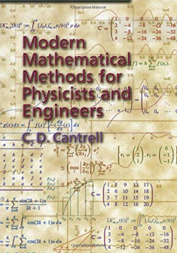 Modern Mathematical Methods for Physicists and Engineers: C. D. Cantrell