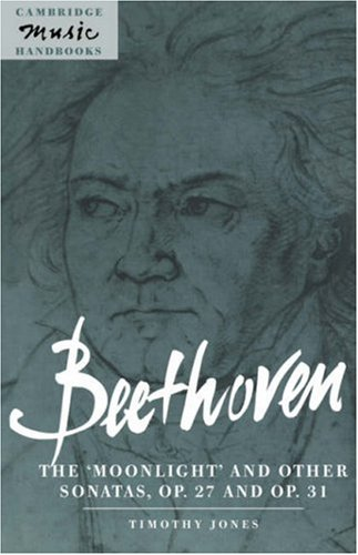 9780521598590: Beethoven: The 'Moonlight' and other Sonatas, Op. 27 and Op. 31 (Cambridge Music Handbooks)