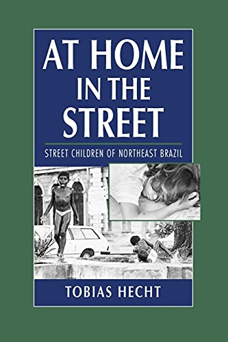 9780521598699: At Home in the Street: Street Children of Northeast Brazil