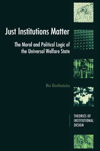 9780521598934: Just Institutions Matter: The Moral and Political Logic of the Universal Welfare State (Theories of Institutional Design)