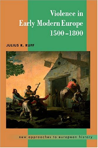 9780521598941: Violence in Early Modern Europe 1500-1800 (New Approaches to European History)