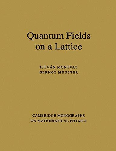 9780521599177: Quantum Fields on a Lattice Paperback (Cambridge Monographs on Mathematical Physics)