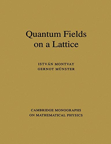9780521599177: Quantum Fields on a Lattice Paperback (Cambridge Monographs on Mathematical Physics)