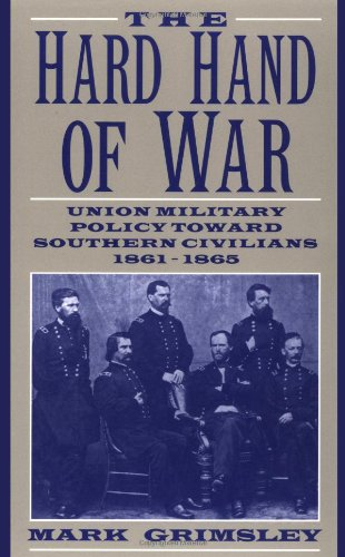9780521599412: The Hard Hand of War: Union Military Policy toward Southern Civilians, 1861-1865