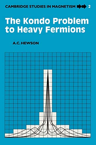 9780521599474: The Kondo Problem to Heavy Fermions (Cambridge Studies in Magnetism)