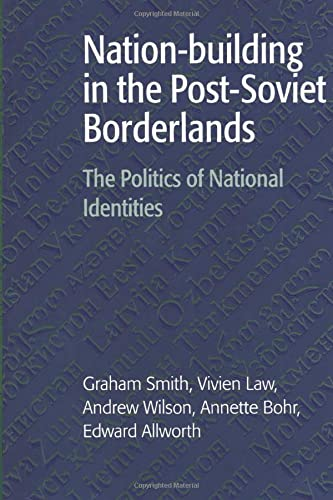 9780521599689: Nation-building in the Post-Soviet Borderlands: The Politics of National Identities