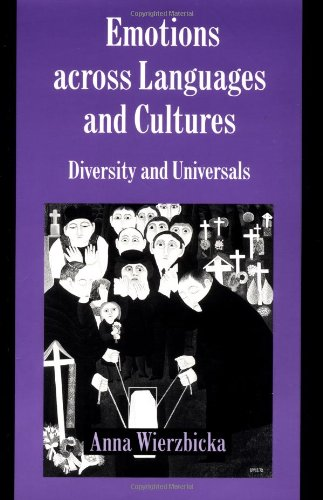 9780521599719: Emotions across Languages and Cultures: Diversity and Universals (Studies in Emotion and Social Interaction)