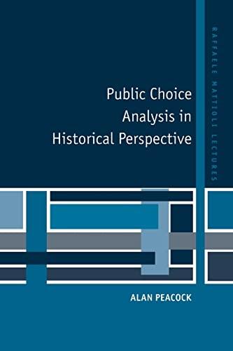 9780521599764: Public Choice Analysis in Historical Perspective (Raffaele Mattioli Lectures)