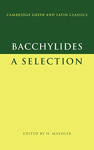 9780521599771: Bacchylides: A Selection (Cambridge Greek and Latin Classics)