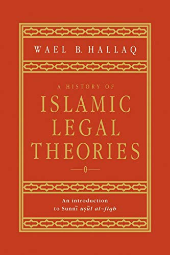 9780521599863: A History of Islamic Legal Theories: An Introduction to Sunni Usul al-fiqh