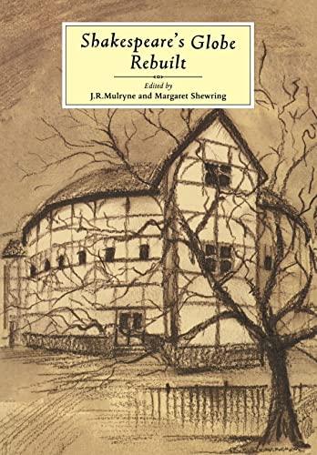 9780521599887: Shakespeare's Globe Rebuilt