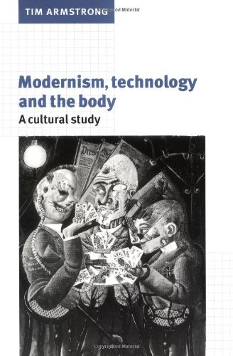 9780521599979: Modernism, Technology, and the Body: A Cultural Study