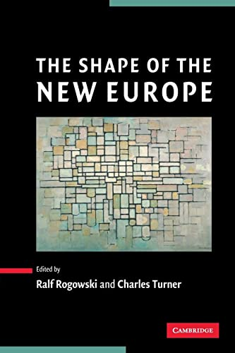The Shape of the New Europe: Rogowski, R Turner,