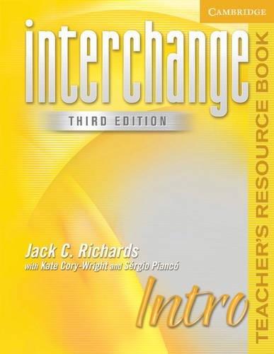 Interchange Intro Teacher's Resource Book (Interchange Third Edition): Jack C. Richards, Kate ...