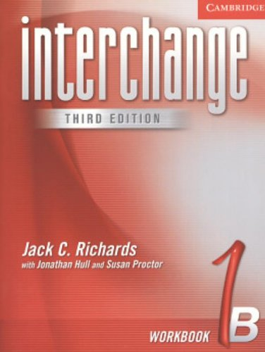 Interchange Workbook 1B: Richards, Jack C./ Hull, Jonathan/ Proctor, Susan