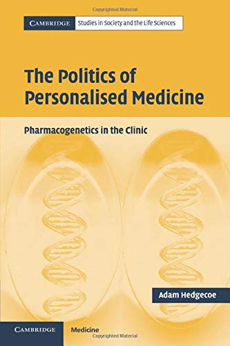 9780521602655: The Politics of Personalised Medicine: Pharmacogenetics in the Clinic (Cambridge Studies in Society and the Life Sciences)