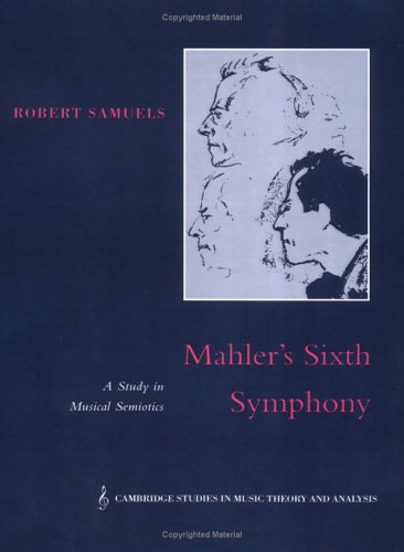 9780521602839: Mahler's Sixth Symphony: A Study in Musical Semiotics (Cambridge Studies in Music Theory and Analysis)