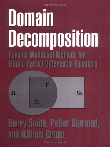 9780521602860: Domain Decomposition: Parallel Multilevel Methods for Elliptic Partial Differential Equations