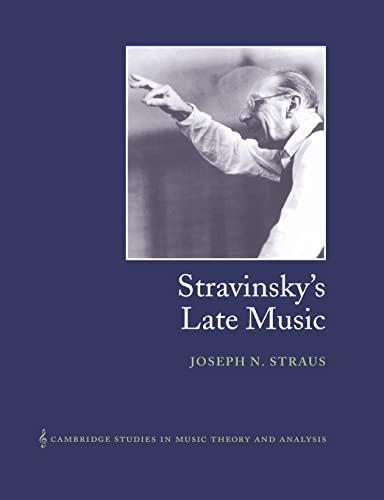 Stravinsky's Late Music (Paperback or Softback): Straus, Joseph N.
