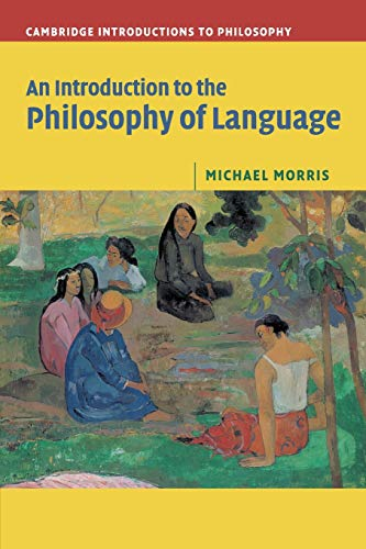 An Introduction to the Philosophy of Language (Cambridge Introductions to Philosophy): Michael ...