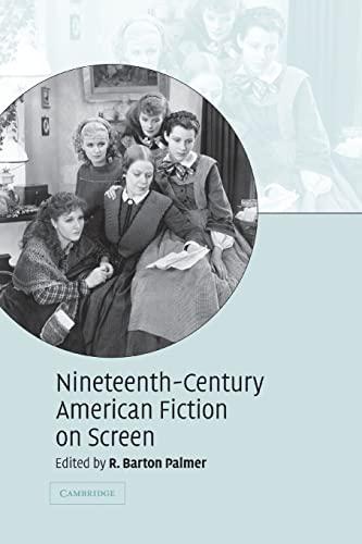 Nineteenth-Century American Fiction on Screen (Paperback): R. Barton Palmer