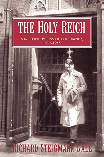 9780521603522: The Holy Reich: Nazi Conceptions of Christianity, 1919-1945