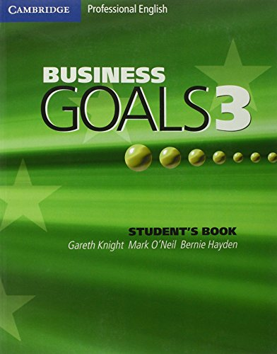 Business Goals 3 Student's Book (Cambridge Professional English) (9780521603621) by Gareth Knight; Mark O'Neil; Bernie Hayden