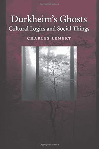 9780521603638: Durkheim's Ghosts: Cultural Logics and Social Things