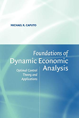 9780521603683: Foundations of Dynamic Economic Analysis: Optimal Control Theory and Applications