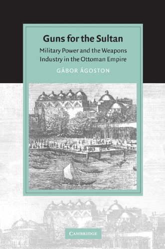 9780521603911: Guns for the Sultan: Military Power and the Weapons Industry in the Ottoman Empire (Cambridge Studies in Islamic Civilization)